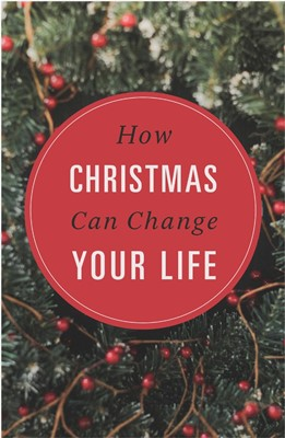 How Christmas Can Change Your Life (Pack Of 25) (Tracts)