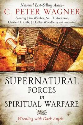 Supernatural Forces In Spiritual Warfare (Paperback)