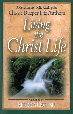 Living The Christ Life (Paperback)