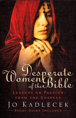 Desperate Women Of The Bible (Paperback)