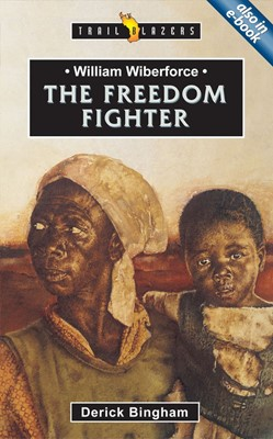 William Wilberforce Freedom Fighter (Paperback)
