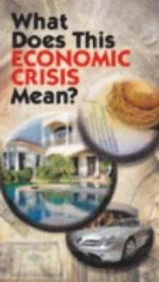 What Does This Economic Crisis Mean? (Pack of 25) (Tracts)