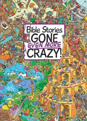 Bible Stories Gone Even More Crazy! (Hard Cover)