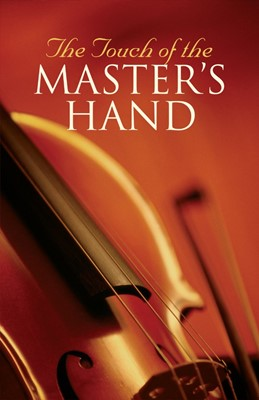 The Touch Of The Master's Hand (Pack Of 25) (Tracts)