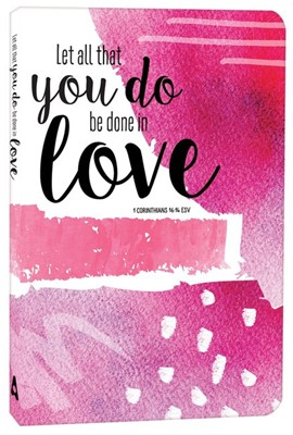 Let All That You Do Be Done In Love Journal (Paperback)