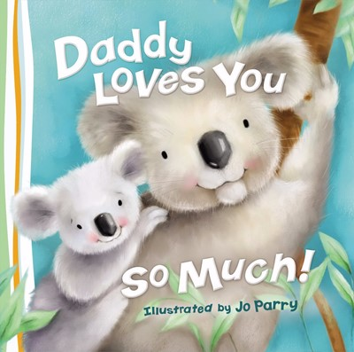 Daddy Loves You So Much (Board Book)