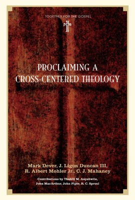 Proclaiming A Cross-Centered Theology (Hard Cover)