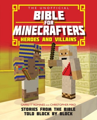 Unofficial Bible For Minecrafters, The: Heroes And Villains (Paperback)