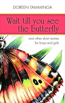 Wait Till You See The Butterfly (Paperback)