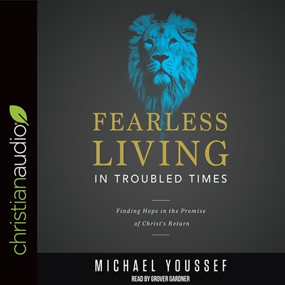 Fearless Living In Troubled Times Audio Book (CD-Audio)