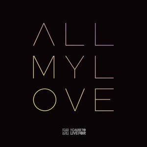 All My Love (Live From The Cause To Live For 2016) CD (CD-Audio)