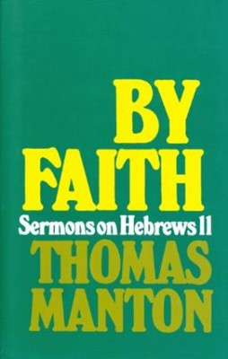 By Faith Sermons On Hebrews 11 (Cloth-Bound)