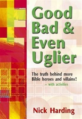 Good Bad And Even Uglier (Paperback)