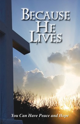 Because He Lives (Pack Of 25) (Tracts)