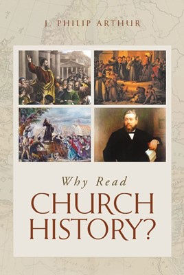 Why Read Church History? (Booklet)