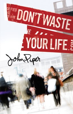 Don't Waste Your Life (Pack Of 25) (Tracts)