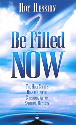 Be Filled Now (Paperback)