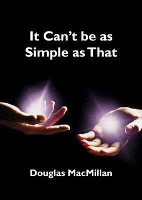It Can't be as Simple as That (Paperback)