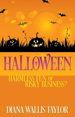 Halloween: Harmless Fun Or Risky Business? (Paperback)