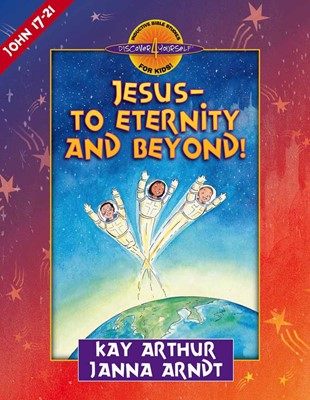 Jesus--To Eternity And Beyond! (Paperback)