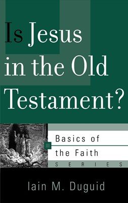 Is Jesus in the Old Testament? (Paperback)