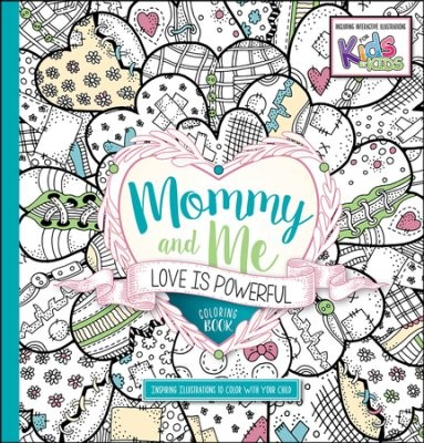 Mommy And Me: Love Is Powerful Coloring Book (Paperback)