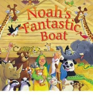 Noah's Fantastic Boat (Novelty Book)
