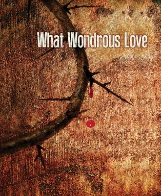 What Wonderous Love Images Good Friday Bulletin, Large (Pkg (Bulletin)
