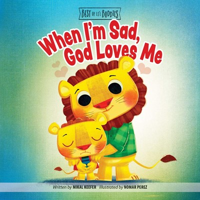 When I'm Sad, God Loves Me (Board Book)