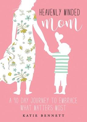 Heavenly Minded Mom (Paperback)