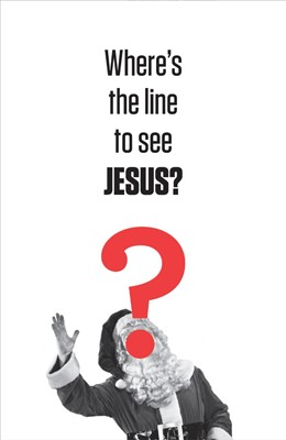 Where'S The Line To See Jesus? (Pack Of 25) (Tracts)
