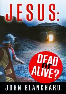Jesus Dead Or Alive? (Paperback)
