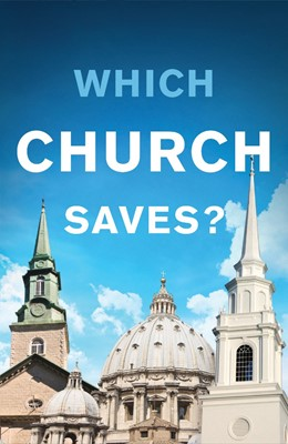 Which Church Saves? (Pack Of 25) (Tracts)