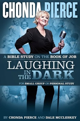 Laughing in the Dark Bible Study (Paperback)