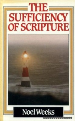 The Sufficiency Of Scripture (Hard Cover)