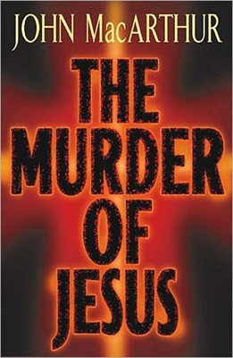 The Murder Of Jesus (Hard Cover)