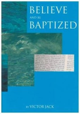 Believe & be Baptised (Paperback)