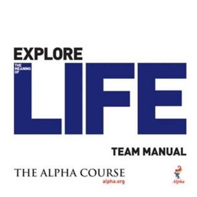 Alpha Course Team Manual Exp Lif (Paperback)