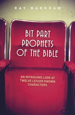 Bit Part Prophets Of The Bible (Paperback)