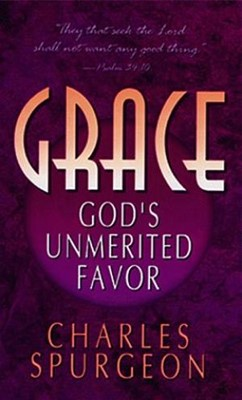 Grace: Gods Unmerited Favor (Mass Market)