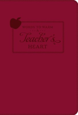 Words To Warm A Teacher's Heart (Leatherette) (Leather Binding)