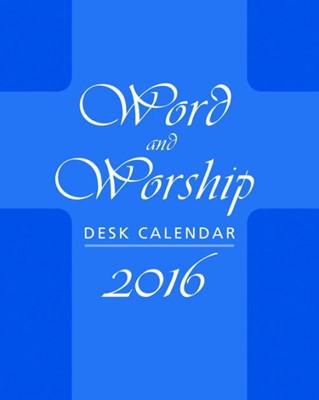Word And Worship Desk Calendar 2016 (Calendar)