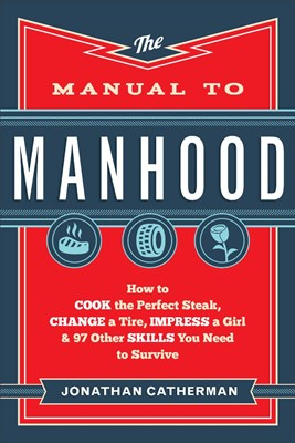 The Manual To Manhood (Paperback)