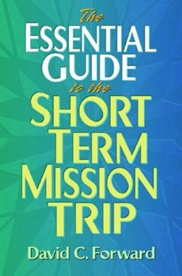 The Essential Guide To The Short Term Mission Trip (Spiral Bound)