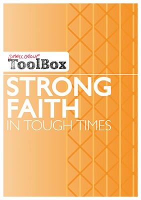 Small Group Toolbox - Strong Faith In Tough Times (Paperback)