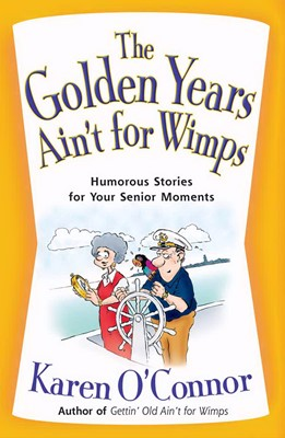 The Golden Years Ain'T For Wimps (Paperback)