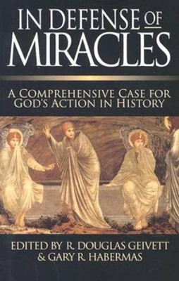 In Defense of Miracles (Paperback)