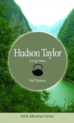 Hudson Taylor: Living Water (Paperback)