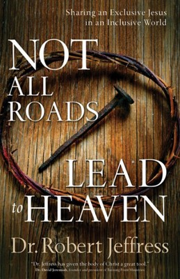 Not All Roads Lead To Heaven (Paperback)