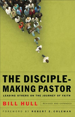 The Disciple-Making Pastor (Paperback)